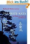 39 Karate-Kata: Aus Wad�-ry�, G�j�-ry...