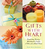img - for Gifts With Heart: Inspiring Stories, Handmade Crafts and One-Of-A-Kind Ideas book / textbook / text book