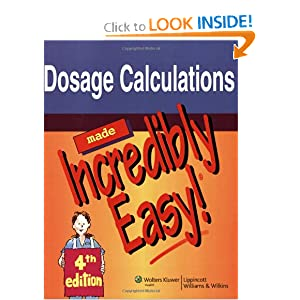 Download Dosage Calculations Made Incredibly Easy! (Incredibly Easy! Series)