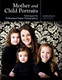 img - for Mother and Child Portraits: Techniques for Professional Digital Photographers book / textbook / text book