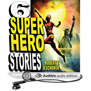 Six Superhero Stories (Unabridged)