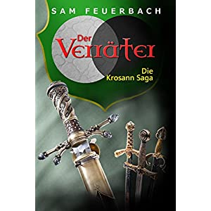 Der Verräter: Abschluss der Krosann-Saga - Königsweg III (Band 6) (Die Krosann-Saga)