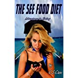 The See Food Diet Cookbook (The See Food Diet: Adventures in Eating)