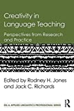 Creativity in Language Teaching: Perspectives from Research and Practice (ESL & Applied Linguistics Professional Series)