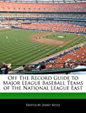 Off the Record Guide to Major League Bas