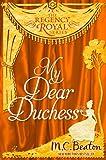My Dear Duchess: Regency Royal 6