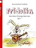 Fridolin - Eine Schule für junge Gitarristen - Band 1 ohne CD - Hans J Teschner