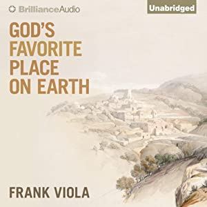 God's Favorite Place on Earth | [Frank Viola]