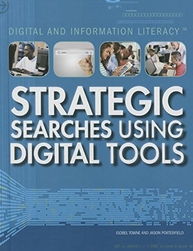 Strategic Searches Using Digital Tools (Digital and Information Literacy)