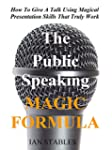 The Public Speaking MAGIC FORMULA: Ho...