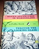 Alice's Adventures in Wonderland and Through the Looking-Glass and What Alice Found There (0140301690) by Carroll, Lewis