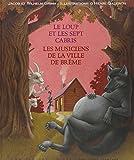 Le loup et les sept cabris / Les musiciens de Brême