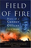 Field of Fire: Diary of a Gunner Officer Jack Swaab