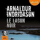 Le Lagon noir (Commissaire Erlendur Sveinsson 14) | Livre audio Auteur(s) : Arnaldur Indridason Narrateur(s) : Jean-Marc Delhausse