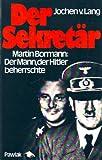 img - for Der Sekretar: Martin Bormann, der Mann, der Hitler beherrschte (German Edition) book / textbook / text book
