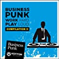 Business Punk Vol. 2 (Work Hard. Play Loud.)