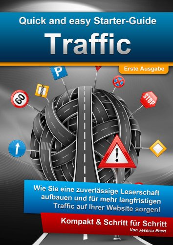 Quick And Easy Starter-Guide: Traffic - Mehr Besucher Auf Der Website! (German Edition)