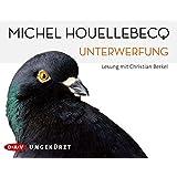 Unterwerfung: Ungekürzte Lesung mit Christian Berkel (6 CDs)