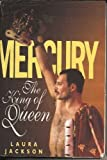 "Mercury: The King of ""Queen"" (1856851117) by Jackson, Laura"