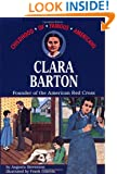 Clara Barton: Founder of the American Red Cross (Childhood of Famous Americans)
