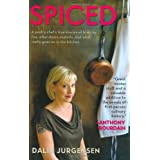 Spiced: A Pastry Chef's True Stories of Trials by Fire, After-Hours Exploits, and What Really Goes on in the Kitchen ~ Dalia Jurgensen