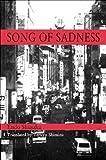 Song of Sadness (Michigan Monograph Series in Japanese Studies) (192928022X) by Endo, Shusaku