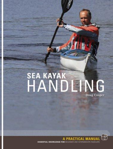 Sea Kayak Handling: A Manual for Beginner and Intermediate Paddlers