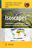 img - for Isoscapes: Understanding movement, pattern, and process on Earth through isotope mapping book / textbook / text book