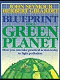 img - for Blueprint for a Green Planet: Your Practical Guide to Restoring the Worlds Environment book / textbook / text book