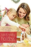 51ssYKSiIRL. SL160  Light and Healthy Holidays (First Place 4 Health Bible Study Series)