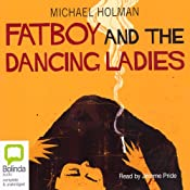 Fatboy and the Dancing Ladies | [Michael Holman]