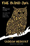 img - for The Blind Owl (Authorized by The Sadegh Hedayat Foundation - First Translation into English Based on the Bombay Edition) book / textbook / text book