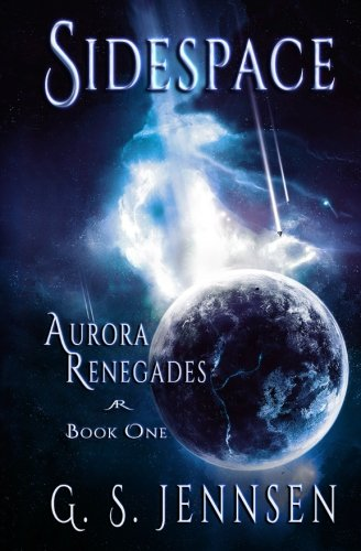 Sidespace: Aurora Renegades Book One (Volume 1) PDF