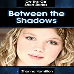 Between the Shadows: On-The-Go Short Stories | Zhanna Hamilton