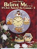 img - for Believe Me It's Just Around the Corner - 5 Craft Book book / textbook / text book