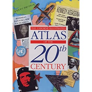 Atlas of 20th Century (Usborne Illustrated Guide to)