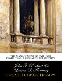 img - for The management of end user computing: a research perspective book / textbook / text book