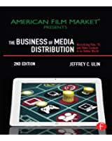 The Business of Media Distribution: Monetizing Film, TV and Video Content in an Online World