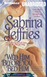Wed Him Before You Bed Him (School for Heiresses Series)