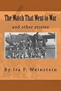 The Watch That Went To War by Ira Weinstein ebook deal