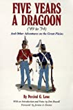 Five Years a Dragoon (49 to 54): And Other Adventures on the Great Plains