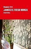 Jamas el fuego nunca (Largo recorrido) (Spanish Edition)
