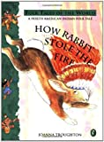 img - for How Rabbit Stole the Fire: A North American Indian Folk Tale (Puffin Folk Tales of the World) by Troughton, Joanna (1994) Paperback book / textbook / text book