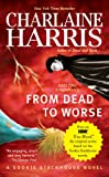 From Dead to Worse: A Sookie... - Charlaine Harris