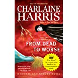 From Dead to Worse: A Sookie Stackhouse Novel ~ Charlaine Harris