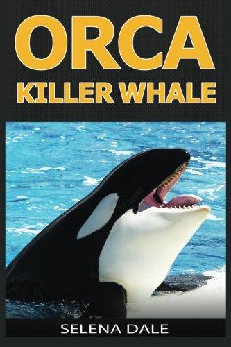 Orca - Killer Whale: Extraordinary Animal Photos & Facinating Fun Facts For...