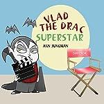 Vlad the Drac Superstar | Ann Jungman
