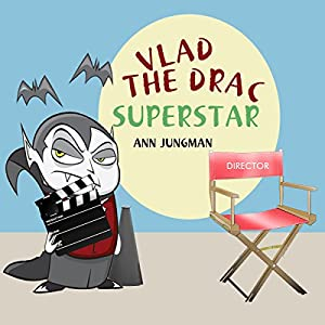 Vlad the Drac Superstar | [Ann Jungman]