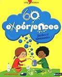 """Afficher """"60 expériences faciles et amusantes"""""""