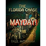 Mayday! (The Florida Chase, Part 2) ~ Paul Moxham